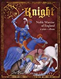 Gravett, Christopher: Knight: Noble Warrior of England 1200-1600 (General Military)