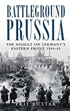 Battleground Prussia: The Assault on…