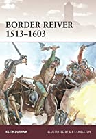 Border Reiver 1513-1603 (Warrior) by Keith…