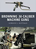 Browning .50-caliber Machine Guns (Weapon)…