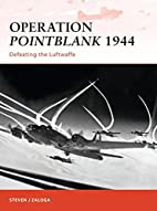 Operation Pointblank 1944 by Steven J.…