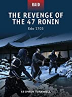 The Revenge of the 47 Ronin - Edo 1703…
