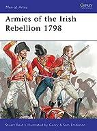 Armies of the Irish Rebellion 1798 by Stuart…