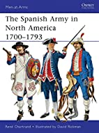 The Spanish Army in North America 1700-1793…