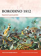 Borodino 1812: Napoleon's Great Gamble by…