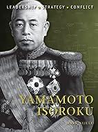 Yamamoto Isoroku (Command) by Mark Stille