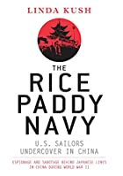 The Rice Paddy Navy by Linda Kush