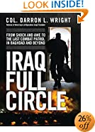 Iraq Full Circle: From Shock and Awe to the Last Combat Patrol in Baghdad and Beyond (General Military)