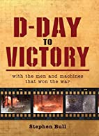 General Military: From D-Day to Victory:…