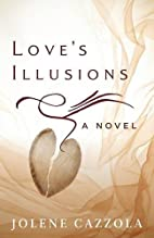 Love's Illusions by Jolene Cazzola