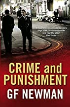 Crime and Punishment by G. F. Newman