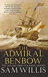 Willis, Sam: Admiral Benbow: The Life and Times of a Naval Legend (Hearts of Oak Trilogy)
