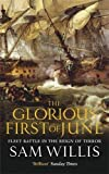 Willis, Sam: The Glorious First of June: Fleet Battle in the Reign of Terror (Hearts of Oak Trilogy)