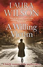 AWilling Victim by Wilson, Laura ( Author )…
