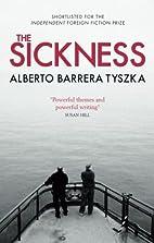The Sickness by Alberto Barrera Tyszka