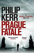 Prague Fatale: A Bernie Gunther Novel…