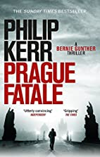 Prague Fatale: A Bernie Gunther Novel…