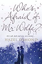 Who's Afraid of MR Wolfe? by Hazel…