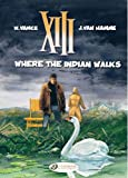 Hamme, Jean Van: Where the Indian Walks: XIII Vol. 2