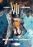 Hamme, Jean Van: Release the Hounds: XIII: Vol. 14