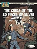 Hamme, Jean Van: The Curse of the 30 Pieces of Silver - Part 2: Blake & Mortimer: Vol. 14 (Adventures of Blake & Mortimer)