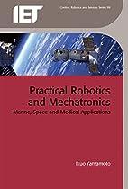 Practical Robotics and Mechatronics: Marine,…