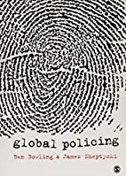 Global Policing by Ben Bowling