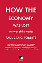 How the Economy Was Lost: The War of the…