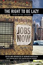 The Right to Be Lazy: Essays by Paul…
