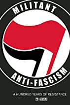 Militant Anti-Fascism: A Hundred Years of…