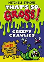 Creepy Crawlies (That's So Gross!) by…