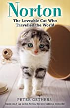 Norton, The Loveable Cat Who Travelled the…