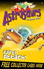 Astrosaurs 20: Earth Attack! by Stephen Cole