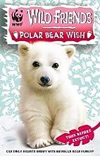 Polar Bear Wish by Linda Chapman