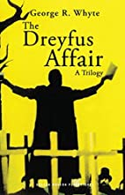 The Dreyfus Affair: A Trilogy by George…