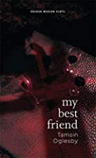 My Best Friend by Tamsin Oglesby