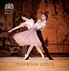 Royal Ballet Yearbook 2011/12 by Royal…