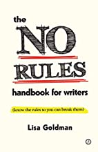 The No Rules Handbook for Writers (know the…