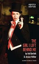 The Girl I Left Behind Me by Neil Bartlett