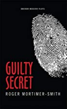 Guilty Secret (Oberon Modern Plays) by Roger…