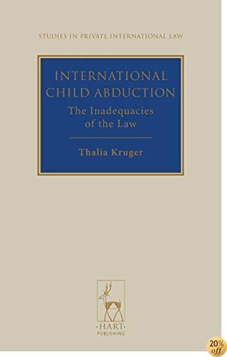 International Child Abduction: The Inadequacies of the Law (Studies in Private International Law)