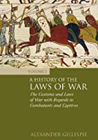 A History of the Laws of War: Volume 1: The…