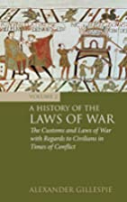 A History of the Laws of War: Volume 2: The…