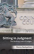 Sitting in Judgment: The Working Lives of…