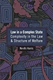 Harris, Neville: Law in a Complex State: Complexity in the Law and Structure of Welfare