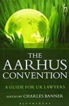 The Aarhus Convention: A Guide for UK…