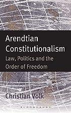 Arendtian Constitutionalism: Law, Politics…