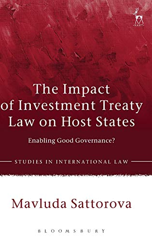 the-impact-of-investment-treaty-law-on-host-states-enabling-good-governance-studies-in-international-law