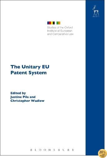 The Unitary EU Patent System (Studies of the Oxford Institute of European and Comparative Law)