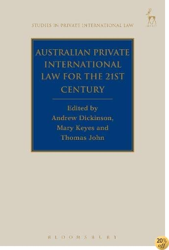 Australian Private International Law for the 21st Century: Facing Outwards (Studies in Private International Law)